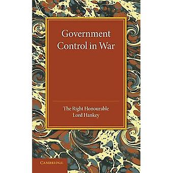 Government Control in War Lees Knowles Lectures 1945 by Hankey & Maurice