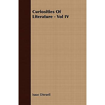 Curiosities Of Literature  Vol IV by Disraeli & Isaac