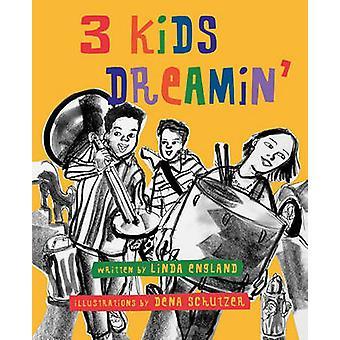 3 Kids Dreamin by England & Linda