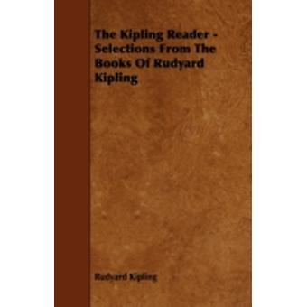 The Kipling Reader  Selections from the Books of Rudyard Kipling by Kipling & Rudyard