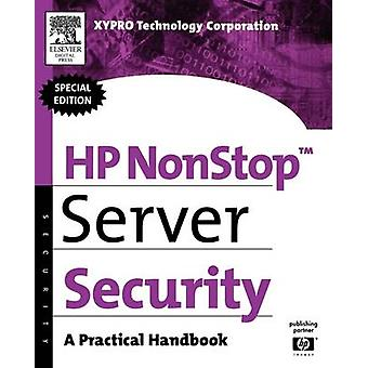 HP Nonstop Server Security A Practical Handbook by Xypro Technology Corp