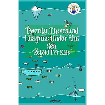 Twenty Thousand Leagues Under the Sea Retold For Kids Beginner Reader Classics by James & Max