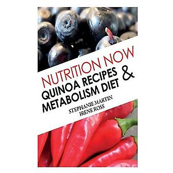 Nutrition Now Quinoa Recipes and Metabolism Diet by Martin & Stephanie