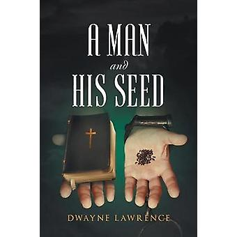 A Man And His Seed by Lawrence & Dwayne