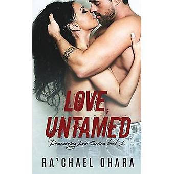 Love Untamed by Ohara & Rachael
