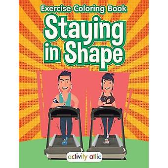 Staying in Shape Exercise Coloring Book by Activity Attic Books