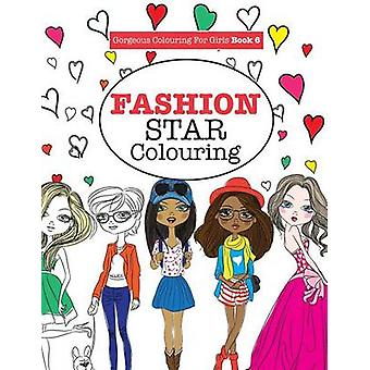 Gorgeous Colouring for Girls  Fashion Star by James & Elizabeth