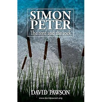 Simon Peter The Reed and the Rock by Pawson & David