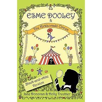 Esme Dooley and the Kirkkomaki Circus Blackandwhite Version by Donovan & Jane