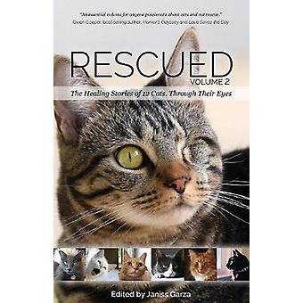 Rescued Volume 2 The Healing Stories of 12 Cats Through Their Eyes by Garza & Janiss