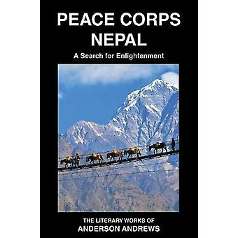 Peace Corps Nepal A Search for Enlightenment by Anderson & Andrews