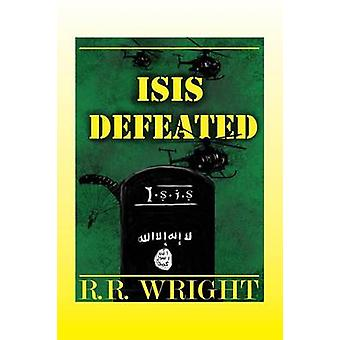ISIS DEFEATED by Wright & R R