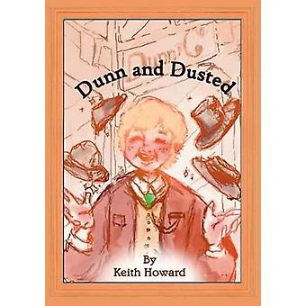 Dunn and Dusted by Howard & Keith