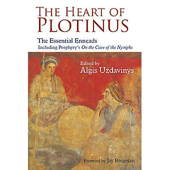 Heart of Plotinus  The Essential Enneads by Algis Uzdavinys