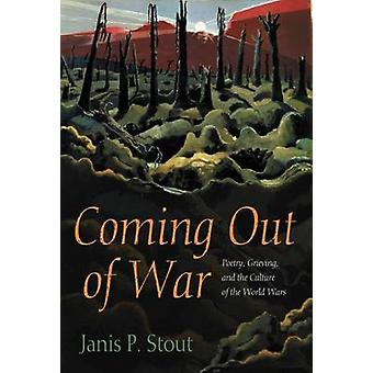 Coming Out of War - Poetry - Grieving - and the Culture of the World W