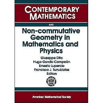 Non-commutative Geometry in Mathematics and Physics by Giuseppe Dito