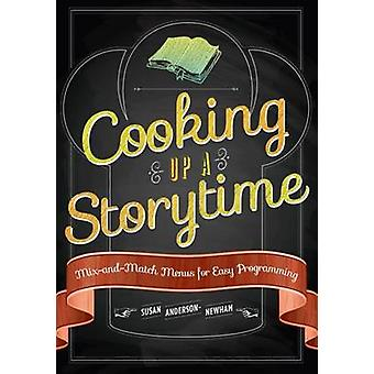 Cooking Up a Storytime - Mix-and-Match Menus for Easy Programming by S