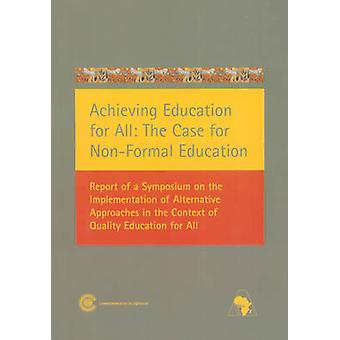 Achieving Education for All - The Case for Non-Formal Education - Repor