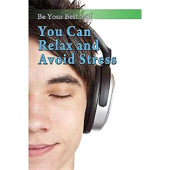 You Can Relax and Avoid Stress by Mike George - 9781499466652 Book