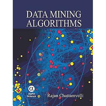 Data Mining Algorithms by Rajan Chattamvelli - 9781842656846 Book