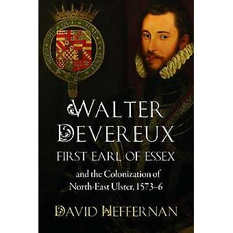 Walter Devereux - First Earl of Essex - and the Colonization of North