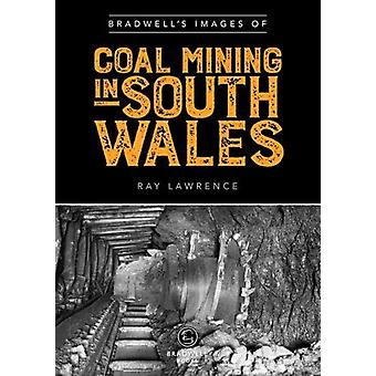 Bradwell's Images of South Wales Coal Mining by Ray Lawrence - 978191