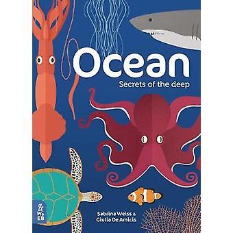 Ocean - Secrets of the deep by Sabrina Weiss - 9781999968052 Book