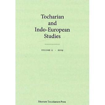 Tocharian and Indo-European Studies - Volume 11 by Jens Elmegard Rasmu