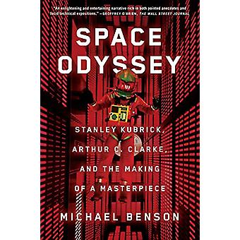 Space Odyssey - Stanley Kubrick - Arthur C. Clarke - and the Making of
