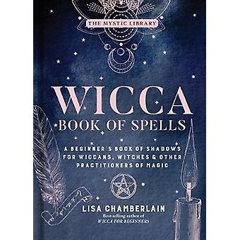 Wicca Book Of Spells by L. Chamberlain - 9781454940821 Book