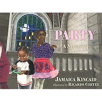 Party - A Mystery by Jamaica Kincaid - 9781617757167 Book