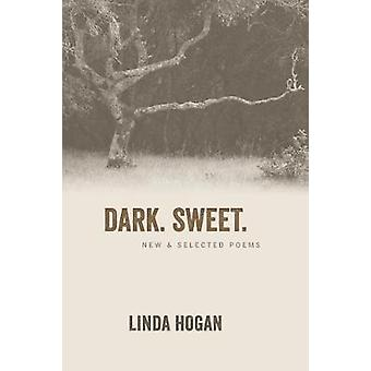Dark. Sweet.  New amp Selected Poems by Linda Hogan