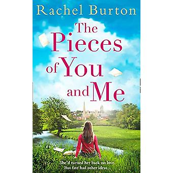 The Pieces of You and Me by Rachel Burton - 9780008330927 Book