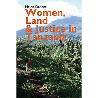 Women - Land and Justice in Tanzania by Helen Dancer - 9781847011138