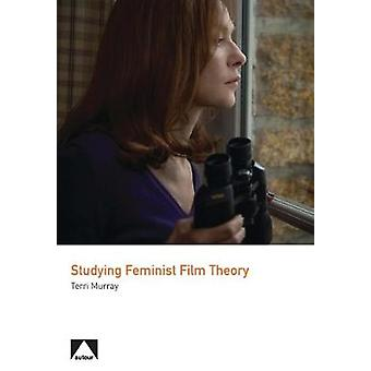 Studying Feminist Film Theory by Terri Murray - 9781911325796 Book