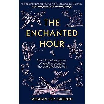 L'heure enchantée - la puissance miraculeuse de lecture à voix haute à l'ère