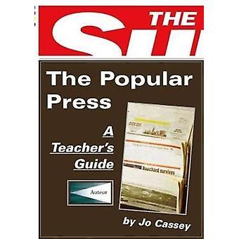 The Popular Press - a Teacher's Guide by Jo Cassey - 9781906733131 Book