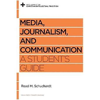 Media Journalism and Communication by Schuchardt & Read Mercer