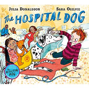 The Hospital Dog by Julia Donaldson & Illustrated by Sara Ogilvie