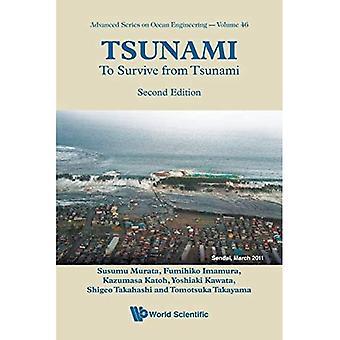 Tsunami: Um vor dem Tsunami zu überleben (Advanced Series On Ocean Engineering)