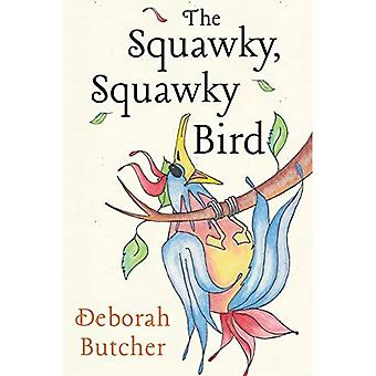The Squawky, Squawky Bird