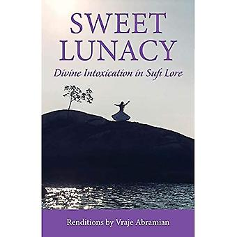 Sweet Lunacy: Divine Intoxication in Sufi Literature