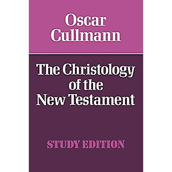 The Christology of the New Testament by Oscar Cullmann - 978033400189