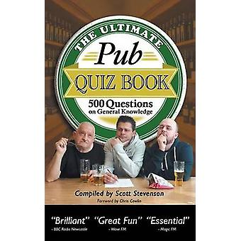 The Ultimate Pub Quiz Book - 500 Questions on General Knowledge by Sco
