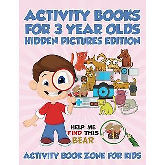 Activity Books for 3 Year Olds Hidden Pictures Edition by Activity Bo