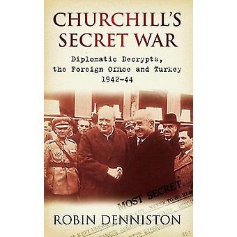 Guerra Secreta churchills por Robin Denniston