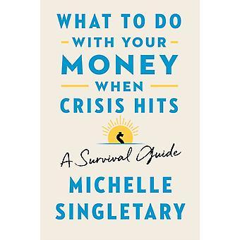 Mitä tehdä rahoillasi, kun kriisi osuu Michelle Singletaryn selviytymisoppaaseen