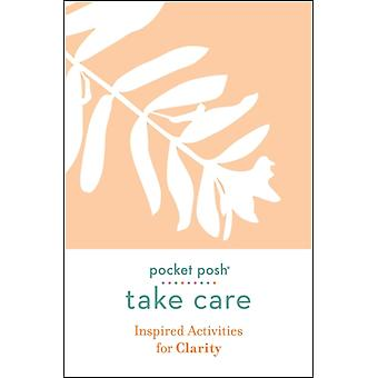 Pocket Posh Take Care Inspired Activities for Clarity by Andrews McMeel Publishing