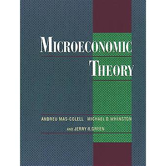 Microeconomic Theory by Andreu Mas Colell & Michael D Whinston & Jerry R Green