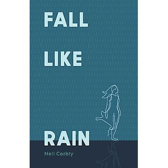 Fall Like Rain by Nell Corbly